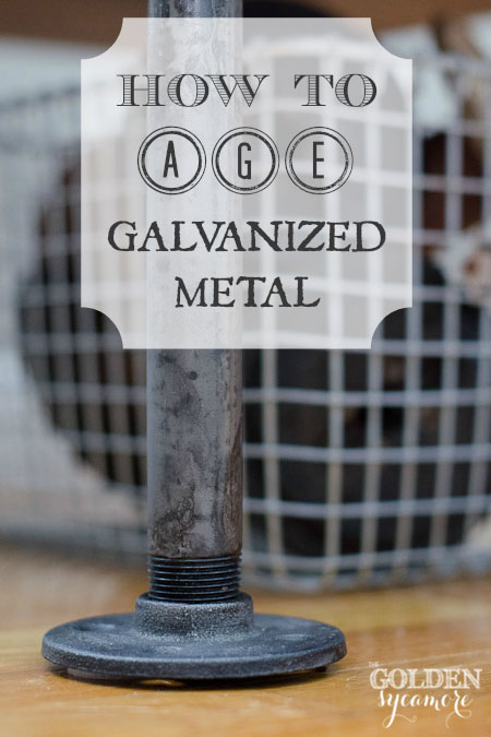 The Golden Sycamore: How to Age Galvanized Metal