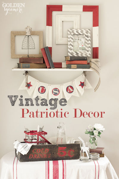 Vintage Patriotic Decor from the Golden Sycamore