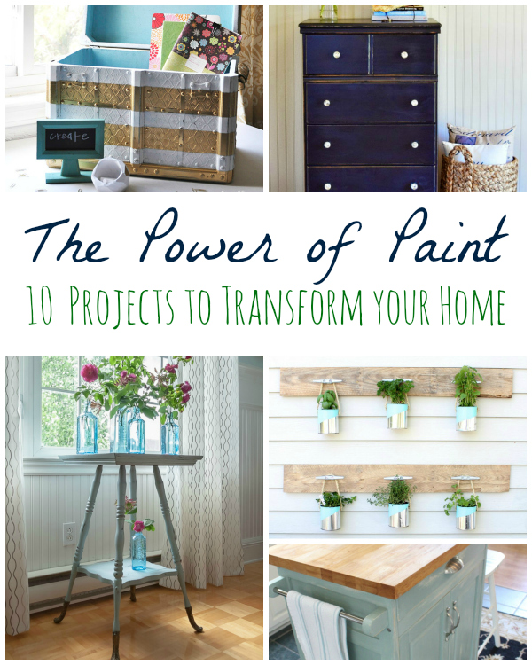 The Power of Paint : 10 Projects to Transform your Home